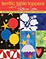 Terrific Table Toppers with Patrick Lose: Decorate Your Home with Fast Fusible Applique: 10 Quilt Projects