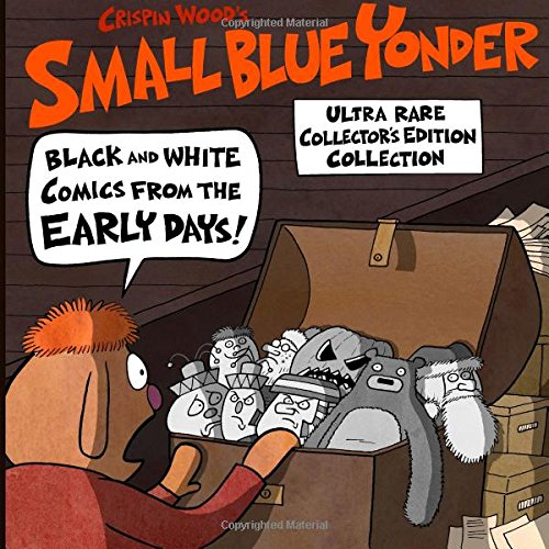 Read Online Small Blue Yonder: Black And White Comics From The Early Days! pdf epub