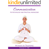 Communication: Its Psychology and Practical Knowledge: Women in Training (English Edition)
