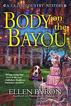 Body on the Bayou: A Cajun Country Mystery by [Byron, Ellen]