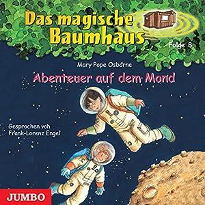 Abenteuer auf dem Mond (Das magische Baumhaus 8) Hörbuch