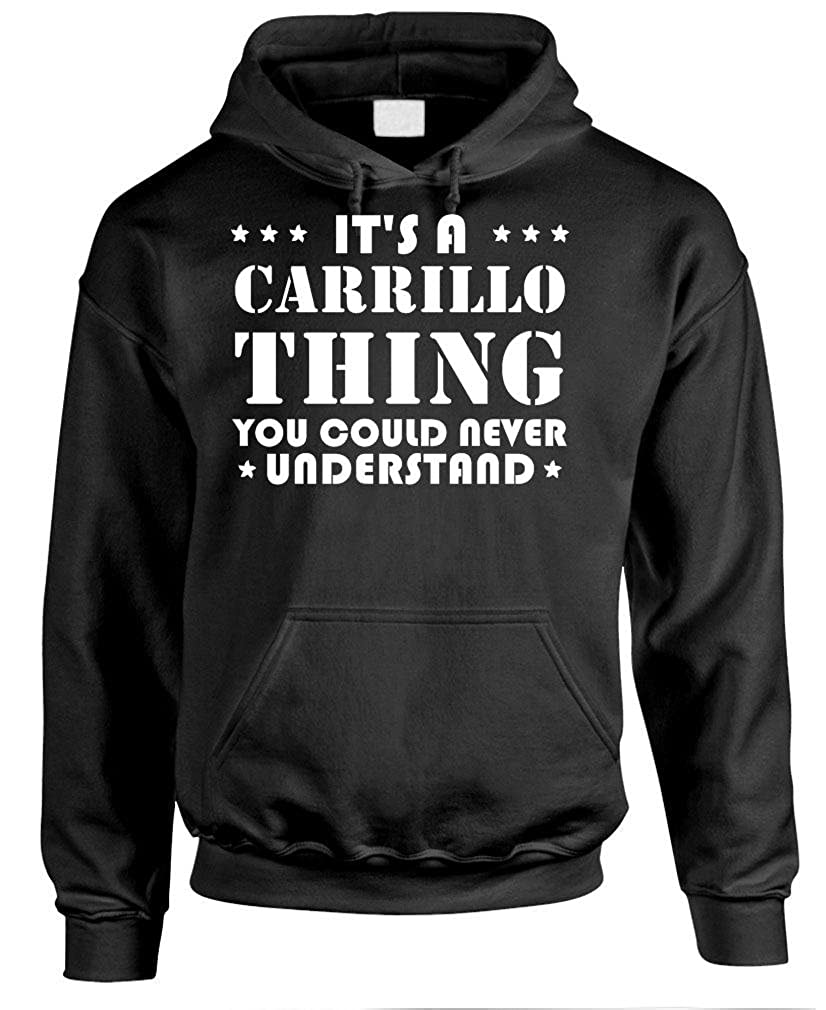 Youd Never Understand Its A Carrillo Thing Pullover Hoodie