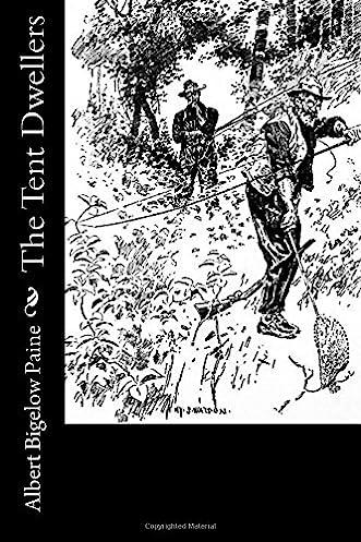 Amazon.com The Tent Dwellers (9781976241871) Albert Bigelow Paine Books  sc 1 st  Amazon.com & Amazon.com: The Tent Dwellers (9781976241871): Albert Bigelow ...