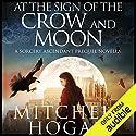 At the Sign of the Crow and Moon: A Sorcery Ascendant Prequel Novella Hörbuch von Mitchell Hogan Gesprochen von: Oliver Wyman