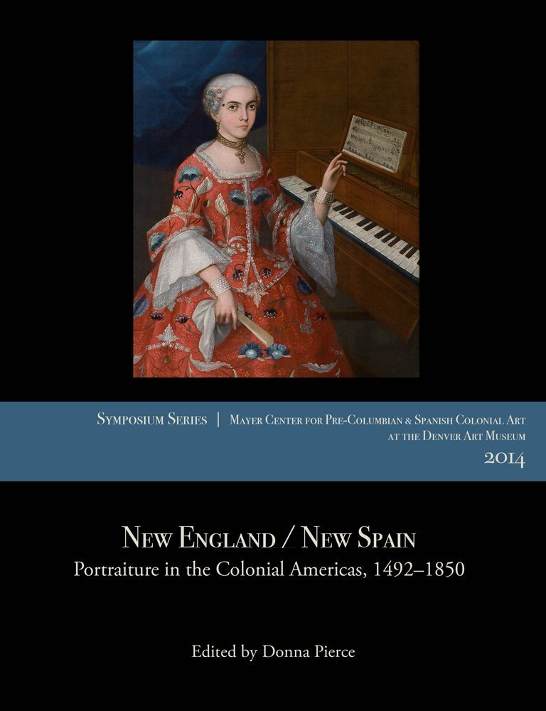 New England/New Spain: Portraiture in the Colonial Americas, 1492–1850 (Symposium)