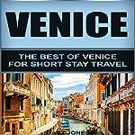 Venice: The Best of Venice for Short Stay Travel   Gary Jones