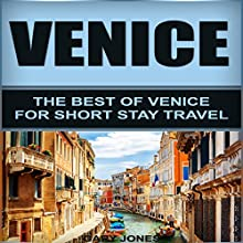 Venice: The Best of Venice for Short Stay Travel Audiobook by Gary Jones Narrated by Neil Reeves