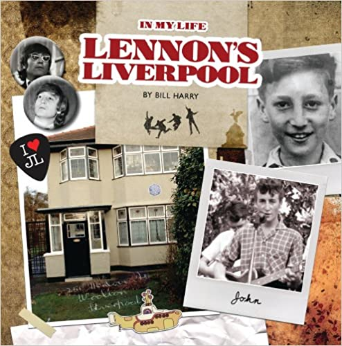 Front cover for the book Lennon's Liverpool - in My Life by Bill Harry