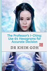 The Professor's I-Ching: Use 64 Hexagrams For Accurate Decision Paperback