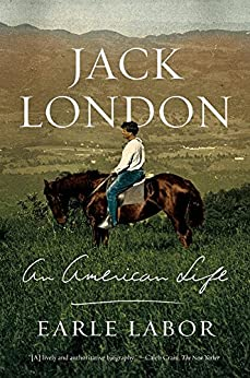 Jack London: An American Life by [Labor, Earle]