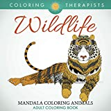 Wildlife: Mandala Coloring Animals - Adult Coloring Book (Wildlife Mandalas and Art Book Series)