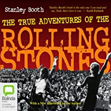 The True Adventures of the Rolling Stones Audiobook by Stanley Booth Narrated by Adrian Mulraney