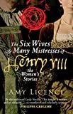 img - for The Six Wives & Many Mistresses of Henry VIII: The Women's Stories book / textbook / text book