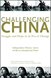 Challenging China: Struggle And Hope in an Era of Change