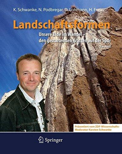 Landschaftsformen: Unsere Erde im Wandel - den gestaltenden Kräften auf der Spur (Phänomene der Erde)