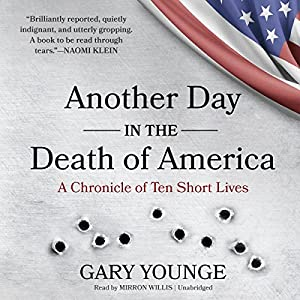 Another Day in the Death of America Audiobook