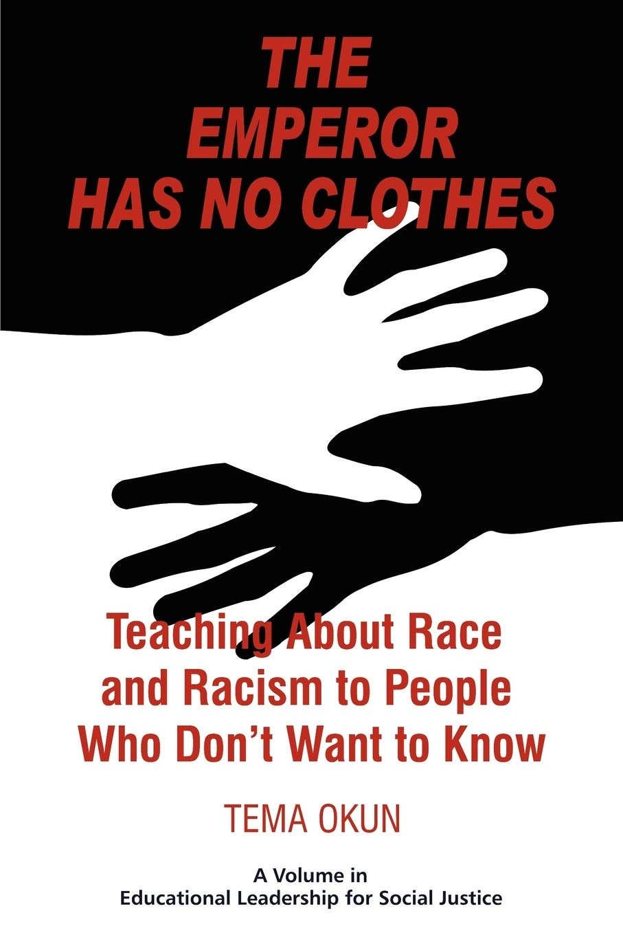 The emperor has no clothes : teaching about race and racism to people who don't want to know