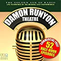 Damon Runyon Theatre Radio Shows Radio/TV Program by Daymon Runyon Narrated by John Brown