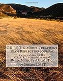 C. R. E. S. T. Model Treatment Team Reflection Journal, Joy Nussen and Renee Miller, 1495965449