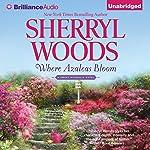 Where Azaleas Bloom | Sherryl Woods