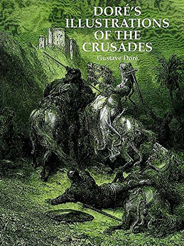 Dore's Illustrations of the Crusades (Dover Pictorial Archives) [Gustave Dore] (Tapa Blanda)