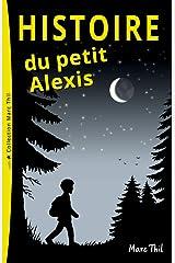 Histoire du petit Alexis (French Edition) Kindle Edition