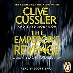 The Emperor's Revenge: Oregon Files, Book 11 | Clive Cussler,Boyd Morrison