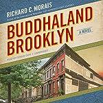 Buddhaland Brooklyn: A Novel | Richard C. Morais