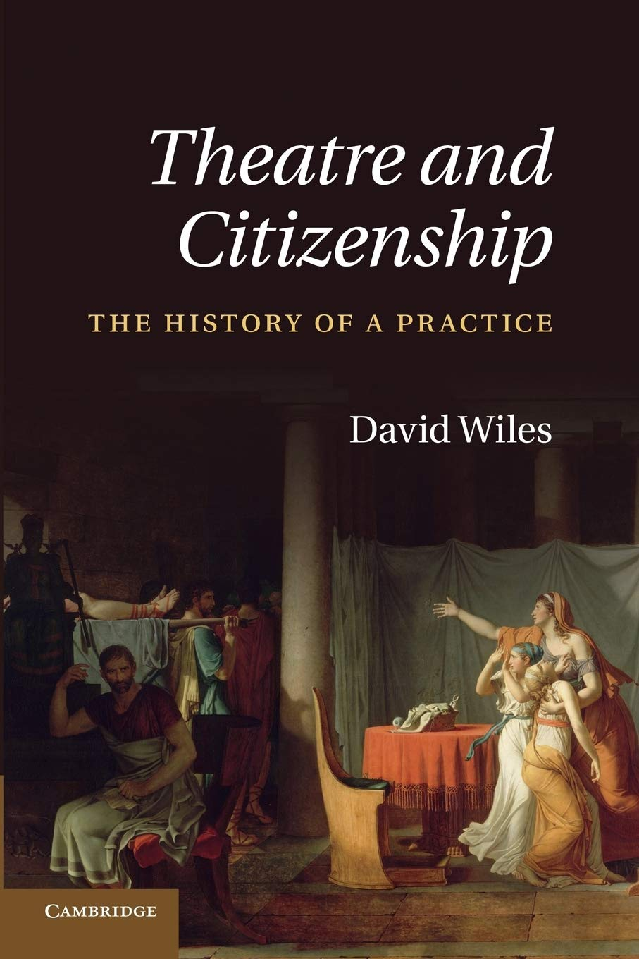 Theatre And Citizenship  The History Of A Practice