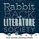 The Rabbit Back Literature Society Audiobook by Pasi Ilmari Jääskeläinen Narrated by Kate Rawson