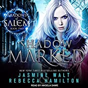 Shadow Marked: Shadows of Salem Series, Book 2 | Jasmine Walt, Rebecca Hamilton
