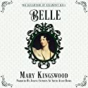 Belle: The Daughters of Allamont Hall, Book 2 Audiobook by Mary Kingswood Narrated by Joanna Stephens