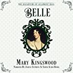 Belle: The Daughters of Allamont Hall, Book 2 | Mary Kingswood