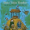 Tikki Tikki Tembo Hörbuch von Arlene Mosel Gesprochen von: Marcia Gay Harden