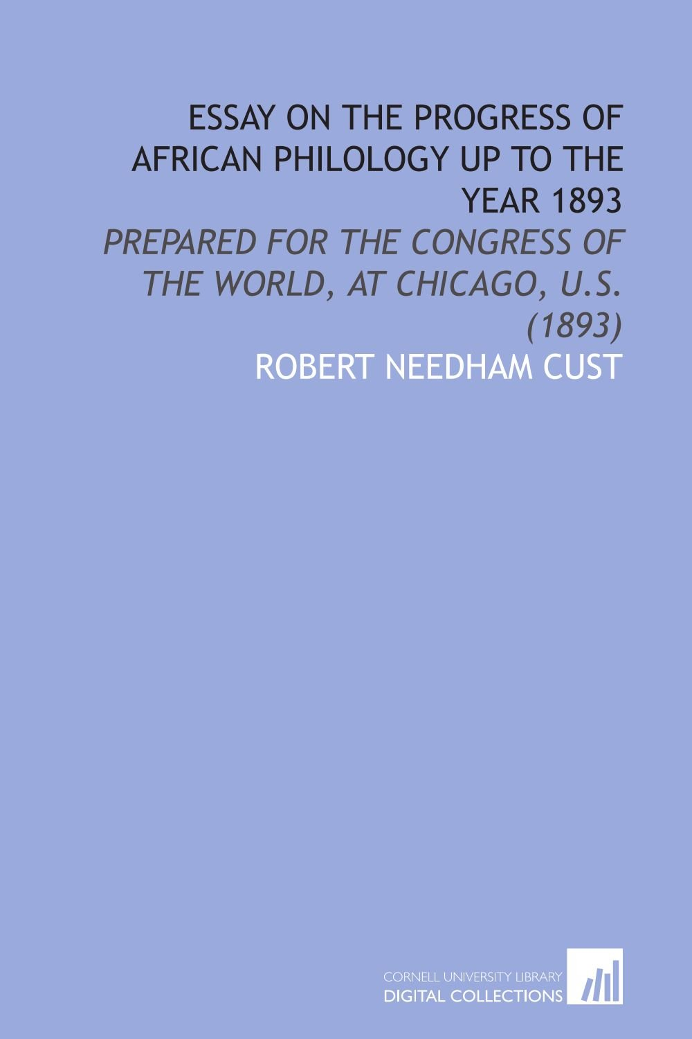 Download Essay on the Progress of African Philology Up to the Year 1893: Prepared for the Congress of the World, at Chicago, U.S. (1893) ebook
