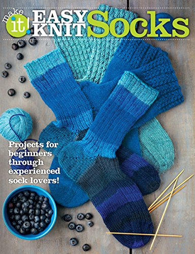 - Easy Knit Socks: Projects for Beginners Through Experienced Sock Lovers