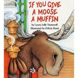 img - for If You Give a Moose a Muffin book / textbook / text book