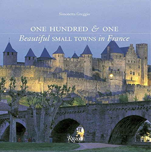 One Hundred & One Beautiful Small Towns in France (Rizzoli Classics) (Best Food In Avignon)