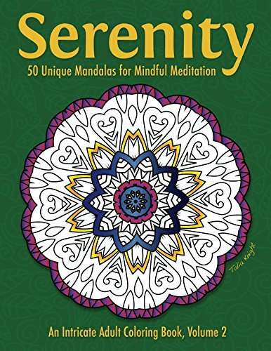 Serenity: 50 Unique Mandalas for Mindful Meditation (An Intricate Adult Coloring Book, Volume 2)]()