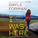 I Was Here Audiobook by Gayle Forman Narrated by Jorjeana Marie