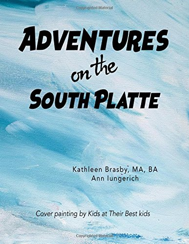 Adventures on the South Platte: Activities for summer kids program