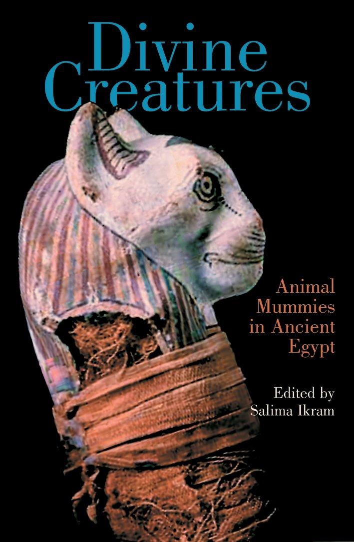 Divine Creatures: Animal Mummies in Ancient Egypt pdf