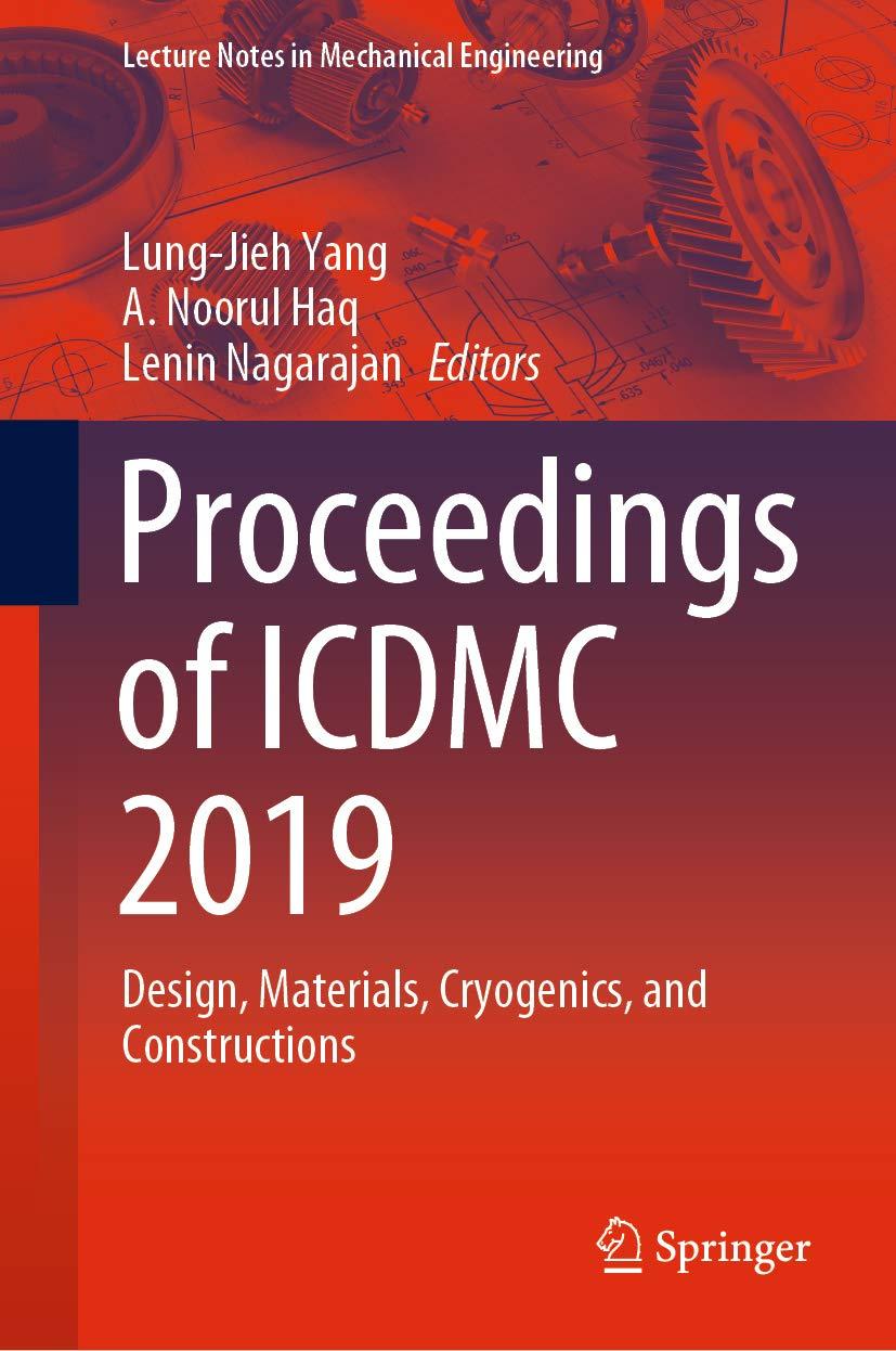 Proceedings Of Icdmc 2019 Design Materials Cryogenics And Constructions Lecture Notes In Mechanical Engineering Yang Lung Jieh Haq A Noorul Nagarajan Lenin Ebook Amazon Com