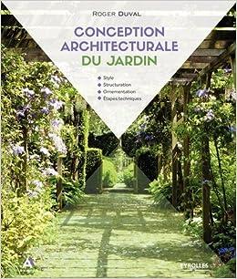 Conception Architecturale Du Jardin Style Structuration