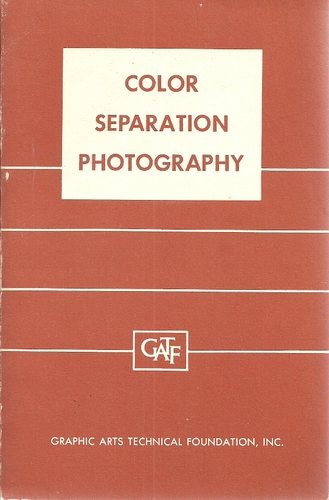 Instructor material for use in GATF course on Color separation photography,