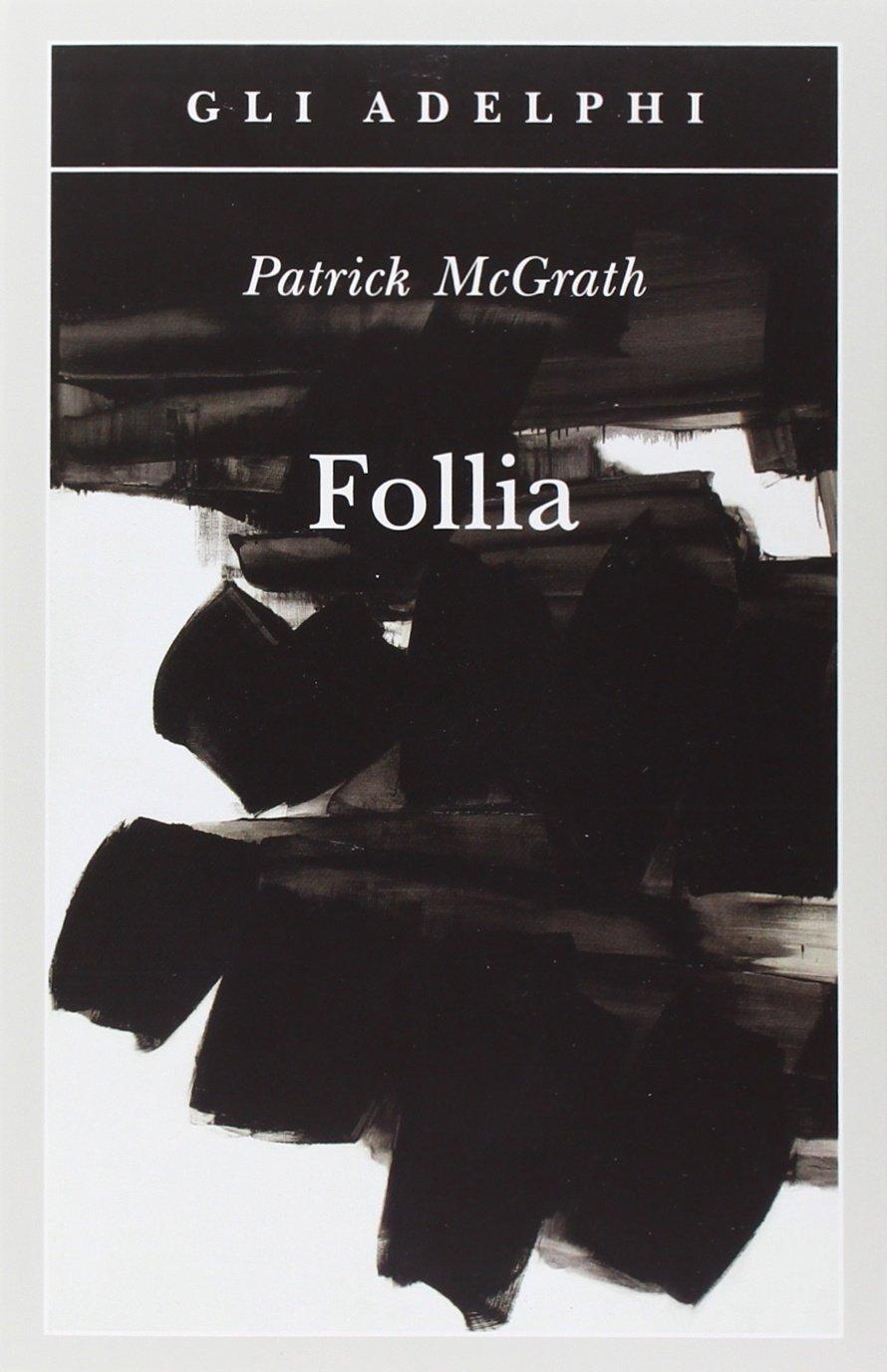 Risultati immagini per follia patrick mcgrath