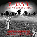 Day of the Zombies: The Z-Day Trilogy, Book 2 Audiobook by Mark Cusco Ailes Narrated by Persephone Rose