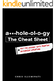 A**holeology The Cheat Sheet: Put the science into practice in everyday situations