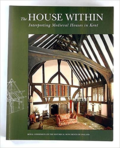 The House within: Interpreting Medieval Houses in Kent