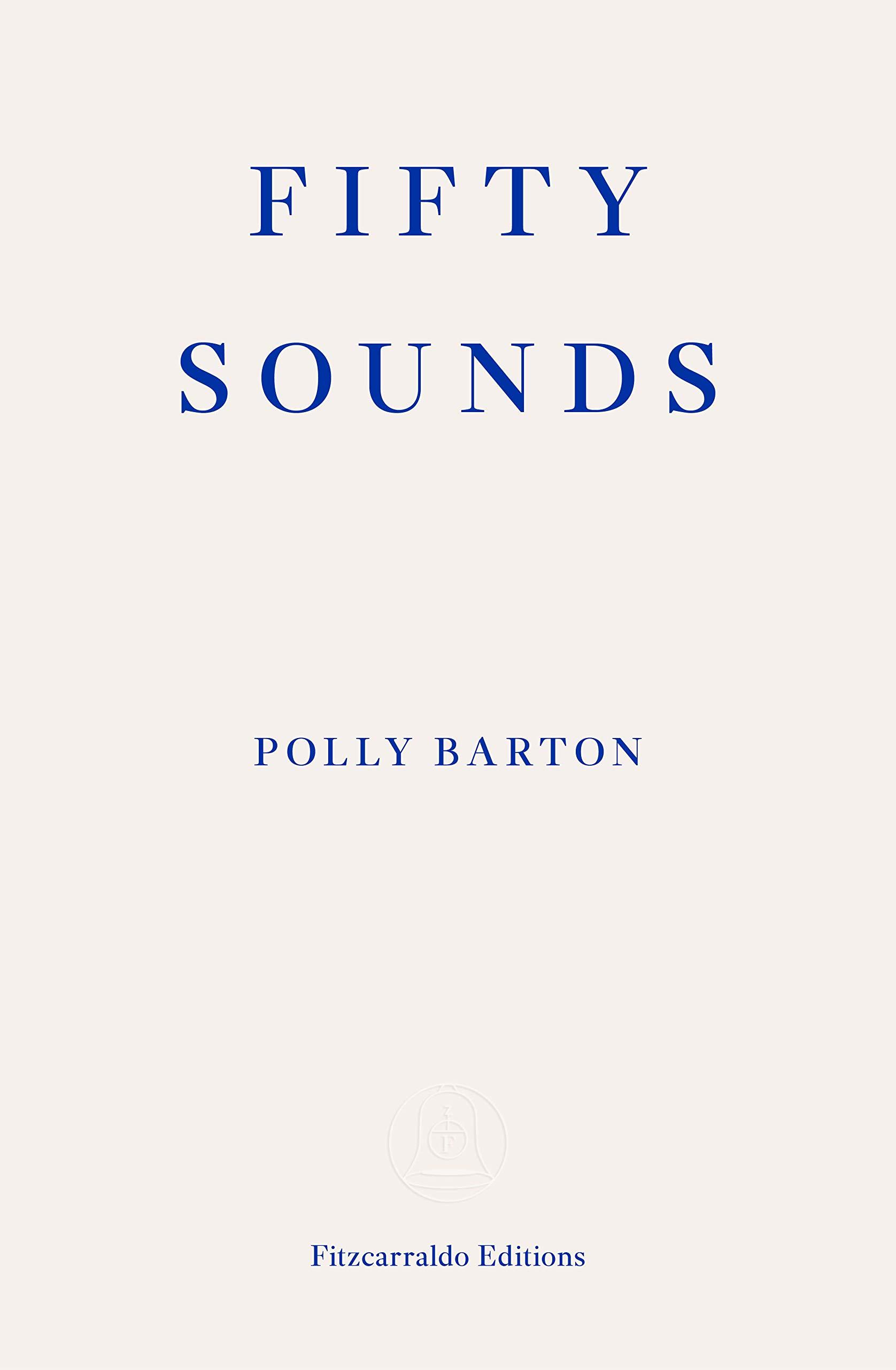 Fifty Sounds: Barton, Polly: 9781913097509: Amazon.com: Books